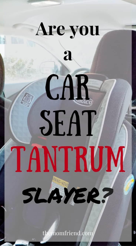 Pinnable image of Slaying the Car Seat Tantrum.
