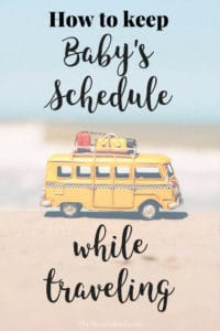 Image graphic for How to Keep Baby\'s Schedule While Traveling.