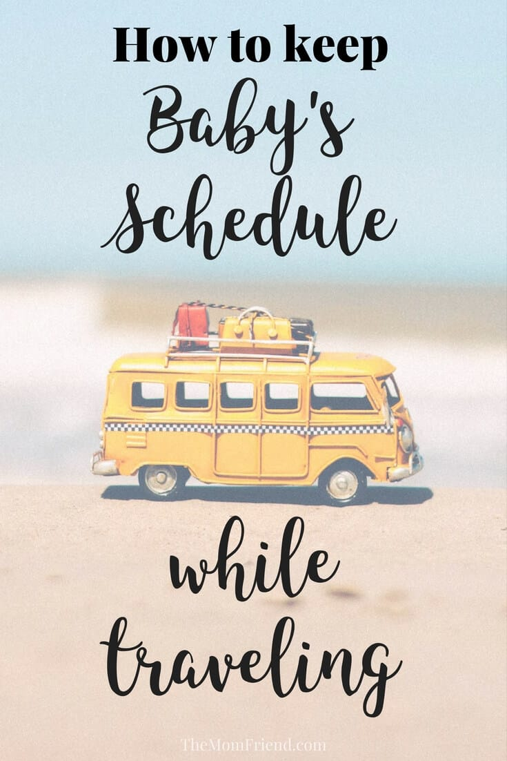 Pinterest graphic with text for Maintaining Baby\'s Schedule While Vacationing and image of travel taxi.