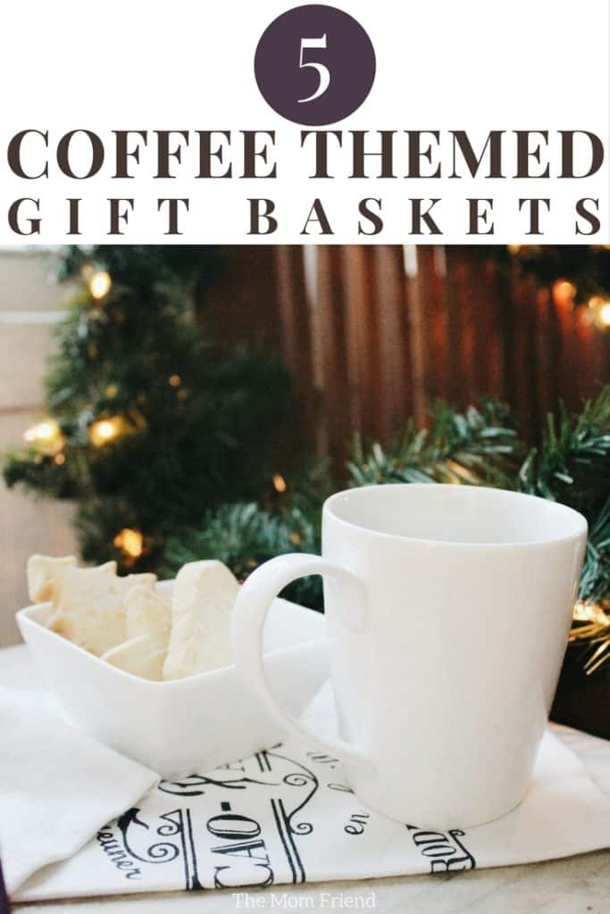 Pinnable image for Coffee Themed Christmas Gift Baskets.