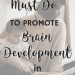 Mom reading a book to a baby with text one thing you must do to promote brain development in infants