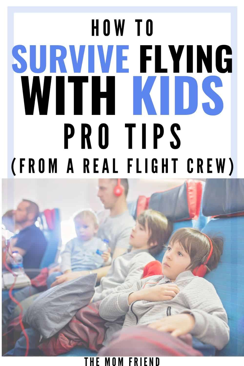 family on airplane traveling with kids with text how to survive flying with kids pro tips from a real flight crew