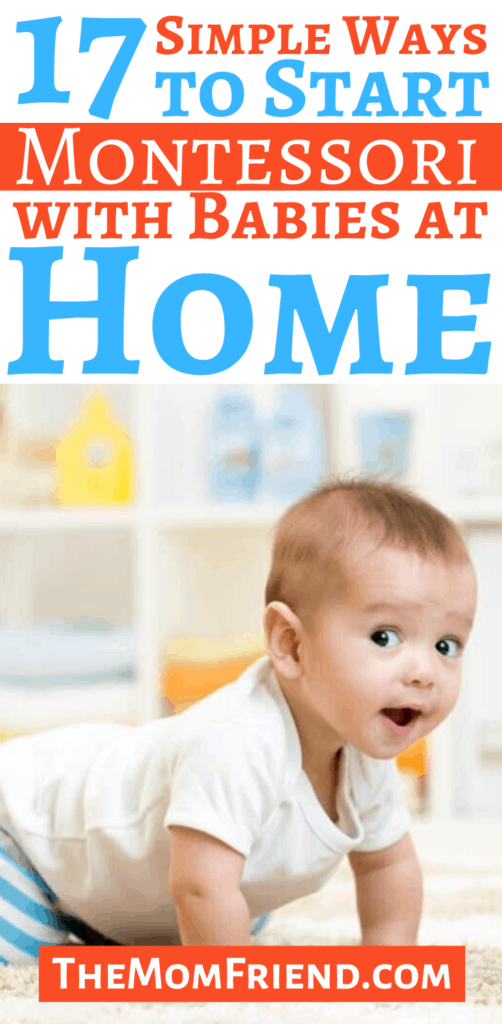 Image of happy baby with text  17 Simple Ways to Start Montessori with Babies at Home