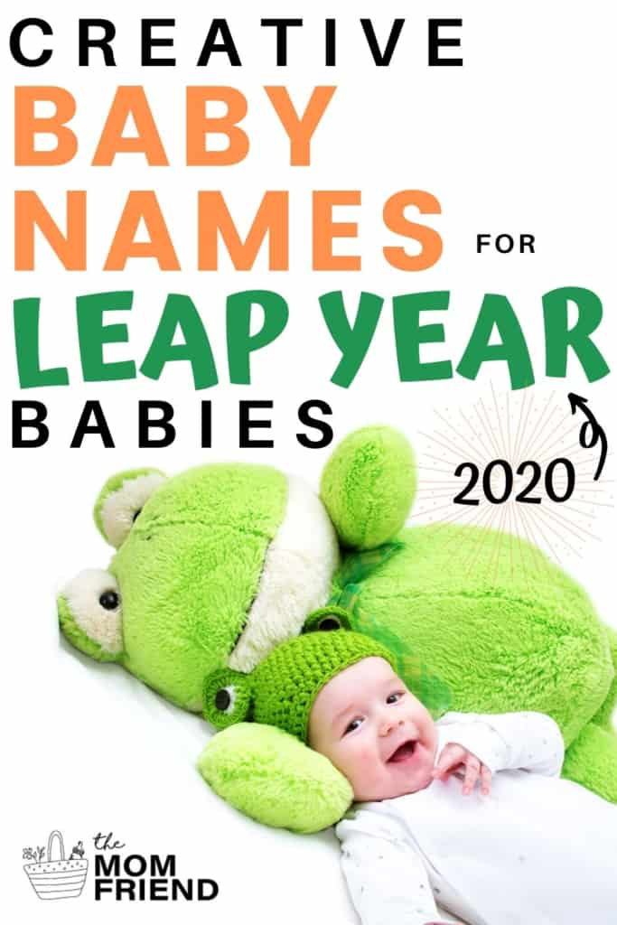 baby with frog hat and stuffed animal with text overlay reading creative baby names for leap year babies 2020