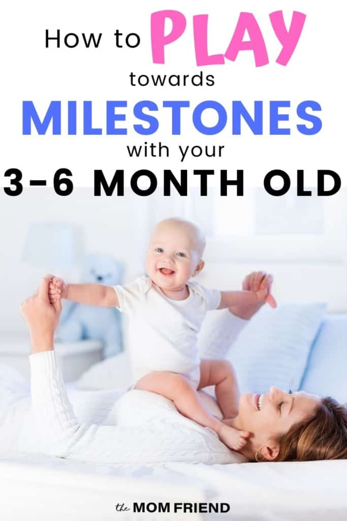 Happy baby playing on mom with text how to play towards milestones with your 3-6 month old
