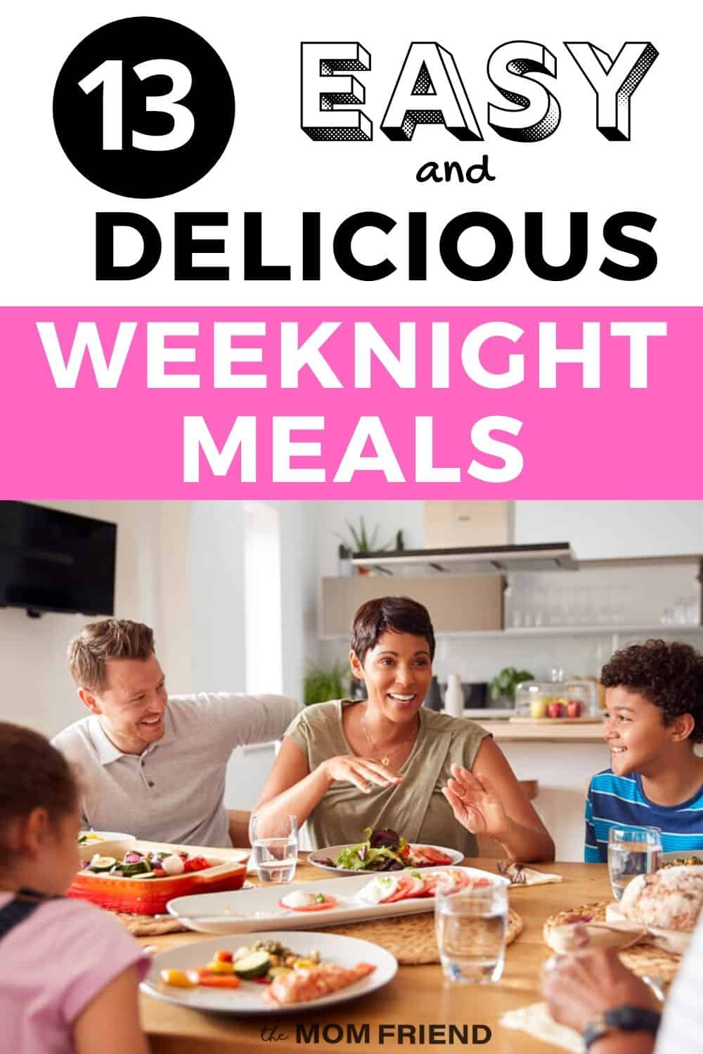 picture of family eating dinner and text 13 easy and delicious weeknight meals