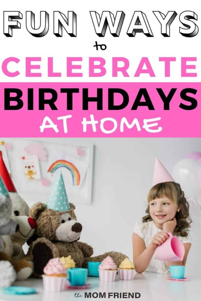 Pinnable image of ways to celebrate birthdays at home.