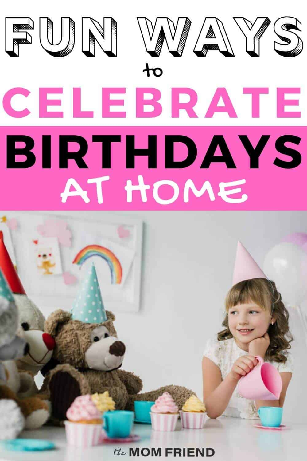 Party Canceled? Fun Ways to Celebrate Birthdays at Home during Social Distancing