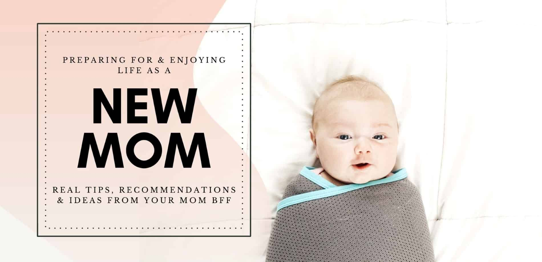 swaddled baby on bed with text new mom tips