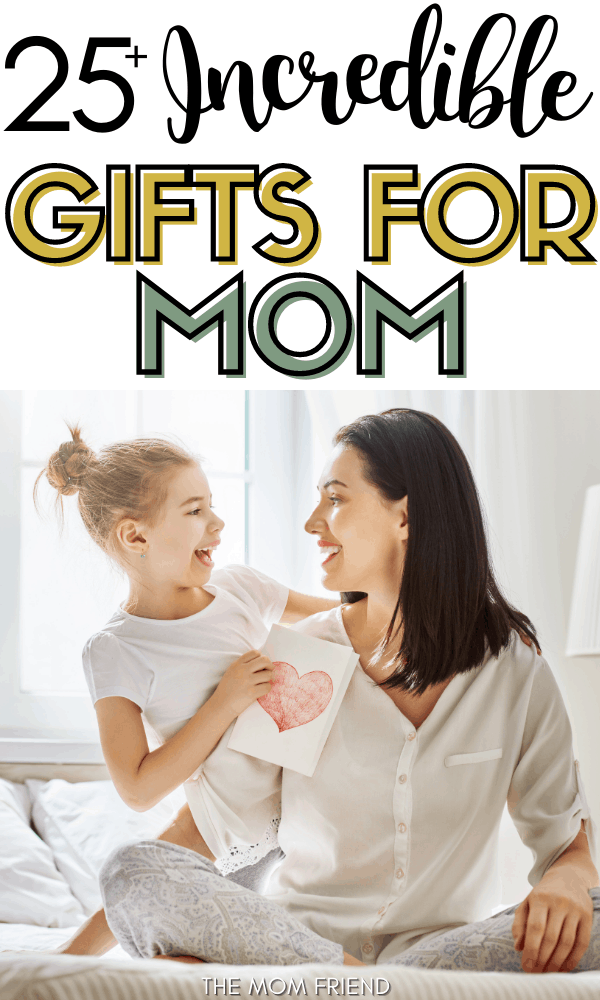 25 Gifts for Mom