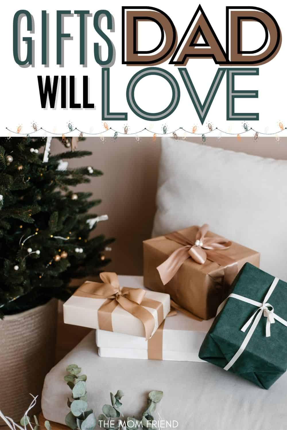 christmas tree with gifts for dad wrapped and text gifts dad will love