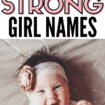 cute baby girl with text that reads 120 beautiful strong girl names