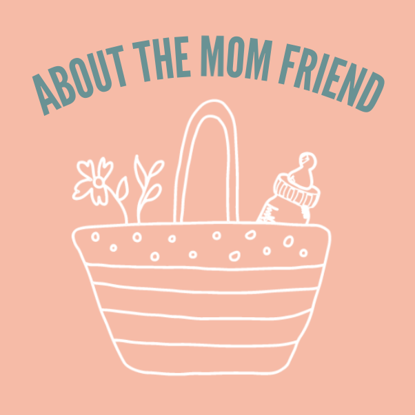 About the Mom Friend