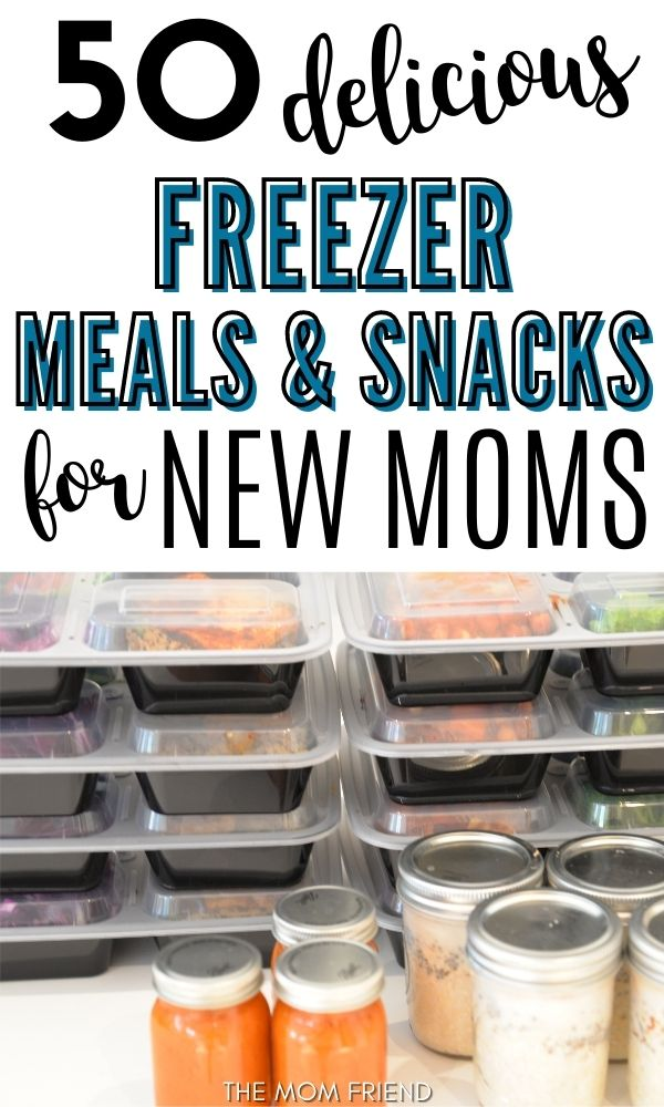 Pinnable image of 50 delicious freezer meals and snacks for new moms.