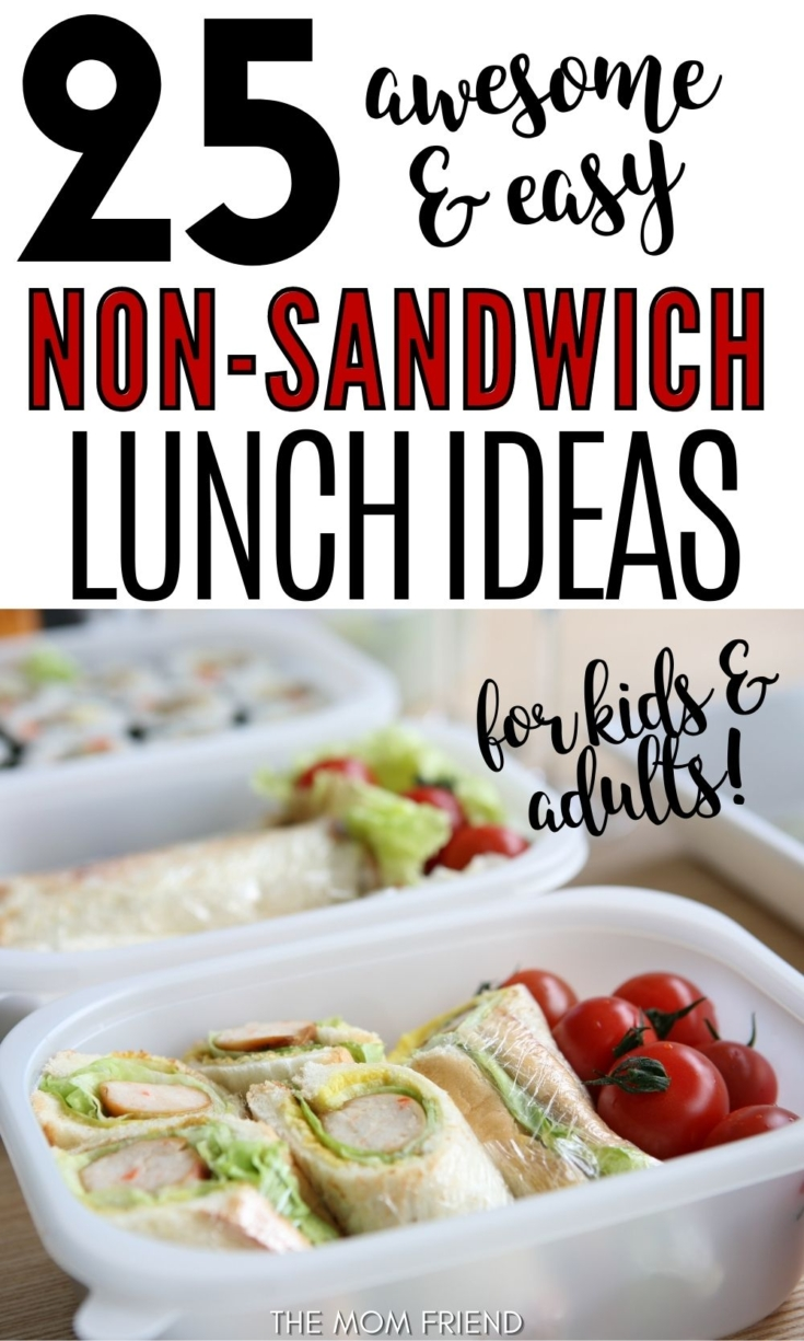Text: 25 Awesome and easy non-sandwich lunch ideas.