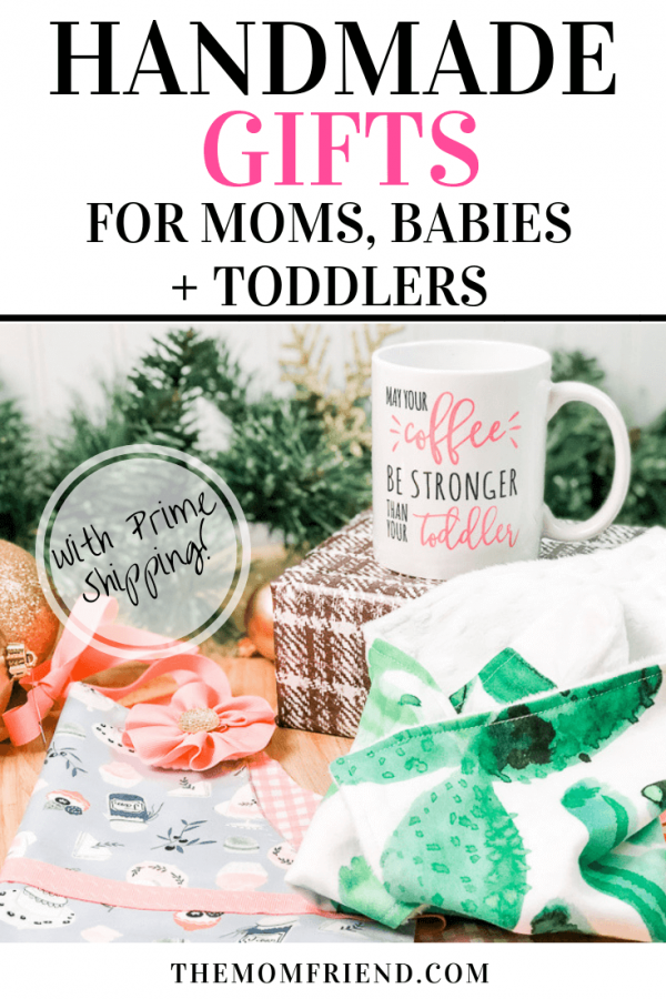 Pinnable image of homemade gift ideas for babies, toddlers & mom friends.